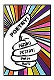Poetry! Poetry! Poetry!, Peter Davis, 0982658702