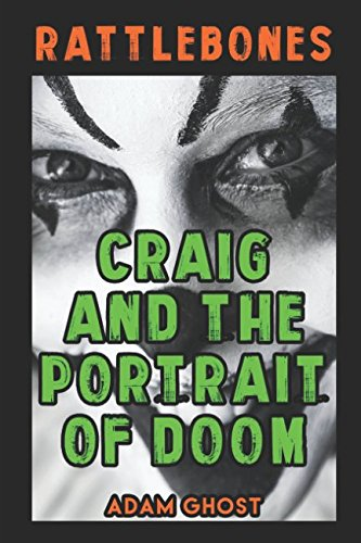 Craig and the Portrait of Doom (Rattlebones: Scary Stories for Kids) pdf epub