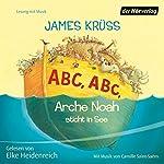 ABC, ABC, Arche Noah sticht in See   James Krüss