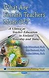 What Are Finnish Teachers Made Of?, Merja Paksuniemi and Satu Uusiautti, 1628083069