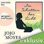Im Schatten das Licht | Jojo Moyes