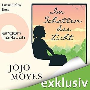Jojo Moyes - Im Schatten das Licht