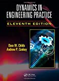 Dynamics in Engineering Practice, Eleventh Edition (Crc Series in Applied and Computational Mechanics)