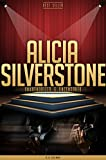 Alicia Silverstone Unauthorized & Uncensored (All Ages Deluxe Edition with Videos)