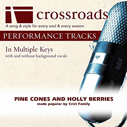 - Pine Cones And Holly Berries (Made Popular By Christmas Classics) [Performance Track]