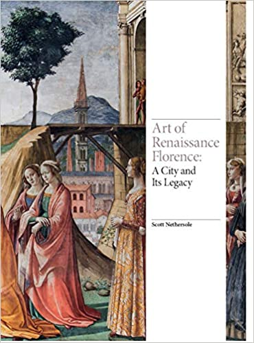 A City and Its Legacy Art of Renaissance Florence