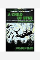 [ { A CHILD OF BYNE } ] by Brass, Charles (AUTHOR) Aug-31-2013 [ Paperback ] Paperback