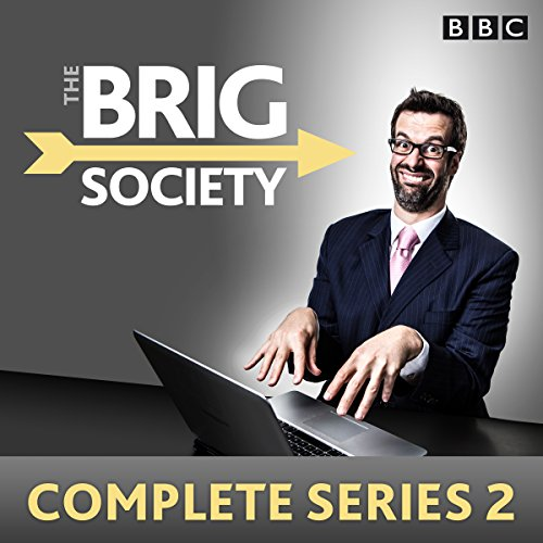 The Brig Society: Complete Series 2: Six episodes of the BBC Radio 4 comedy show