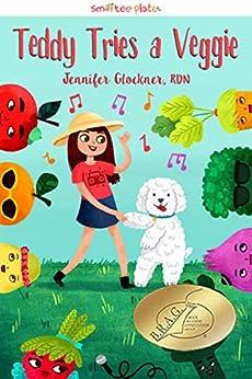 Teddy Tries a Veggie (Smartee Plate Book 1) by [Glockner, Jennifer]