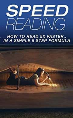 Speed Reading: How To Read 5X Faster...In A Simple 5 Step Formula (2020 UPDATE) (How to Read Faster and Recall More)