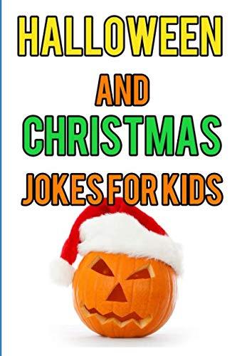 Halloween and Christmas Jokes for Kids
