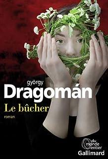 Le bûcher, Dragomán, György