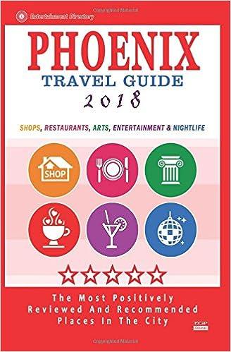Phoenix Travel Guide 2018 Shops Restaurants Arts