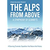 Alps From Above: A Symphony of Summits