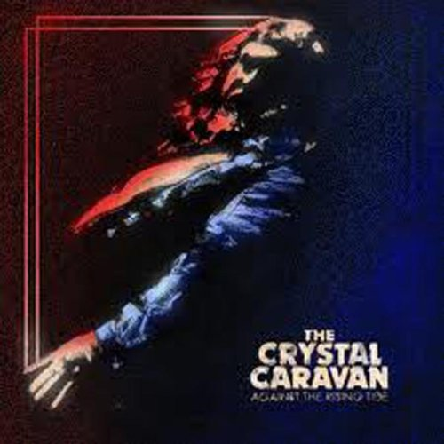 Crystal Caravan: Against the Rising Tide [Vinyl LP] (Vinyl)