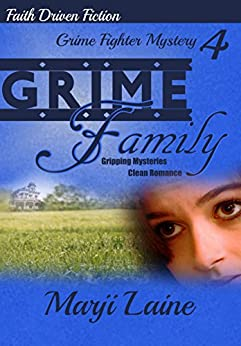 Grime Family: Gripping Mystery - Clean Romance (Grime Fighter Mystery Series Book 4) by [Laine, Marji]