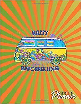 Happy Hitchhiking 2019 Planner: Nifty Hippie Vintage VW ...