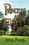 Princess and Floppy Ears, Sophie Powell, 1907294864