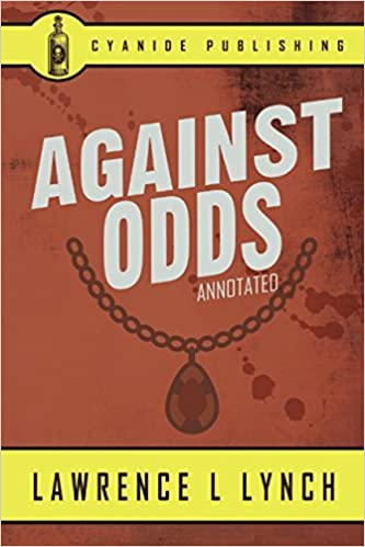 Amazon com: Against Odds (Annotated) (Lawrence L Lynch Collection