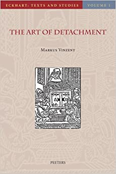 The Art of Detachment (Eckhart: Texts and Studies)