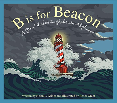 B is for Beacon: A Great Lakes Lighthouse Alphabet (Stores Place Lighthouse)