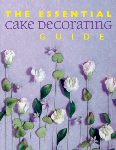 The Essential Cake Decorating Guide (Thunder Bay Essential -