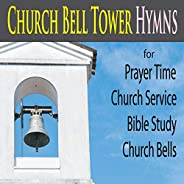 Church Bell Tower Hymns (for Prayer Time, Church Service, Bible Study Church Bells)