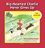 img - for Big-Hearted Charlie Never Gives Up: Fun Adventures book / textbook / text book