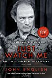 Just Watch Me: The Life of Pierre Elliott Trudeau, Volume Two: 1968-2000