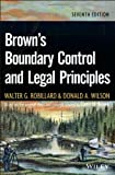 Brown's Boundary Control and Legal Principles, Walter G. Robillard, Donald A. Wilson, 111843143X