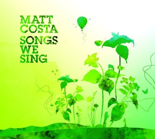 Songs We Sing by Matt Costa (2005-07-25) ()