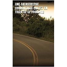 Une catastrophe humanitaire qui est en train de se produire  (French Edition)