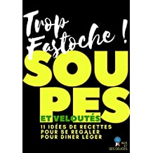 Soupes et Veloutés: 11 recettes inratables (Alix et ses Délices t. 6) (French Edition)