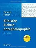 Klinische Elektroenzephalographie, Zschocke, Stephan and Hansen, Hans Christian, 3642199429