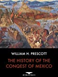 Front cover for the book The Conquest of Mexico by William H. Prescott