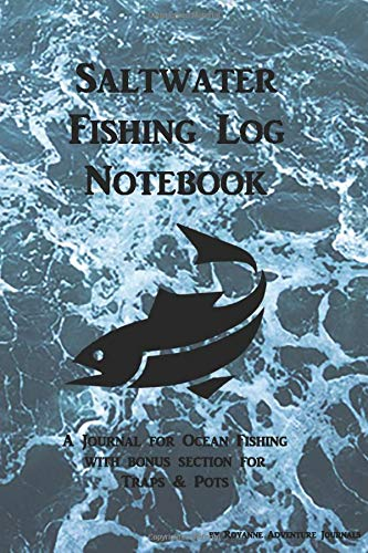 Saltwater Fishing Log Notebook  A Journal For Ocean Fishing With Bonus Section For Traps And Pots