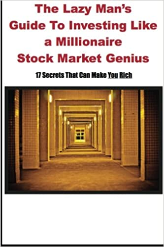 Lazy Man's Guide To Investing Like a Millionaire Stock Market Genius