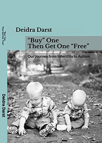 """Buy"" One  Then Get One ""Free"": Our Journey from Infertility to Autism by [Darst, Deidra]"