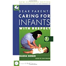 Dear Parent: Caring for Infants With Respect (2nd Edition)