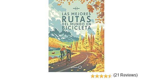 Las mejores rutas del mundo en bicicleta Viaje y aventura: Amazon.es: AA. VV., Ribera de Madariaga, Blanca, Cruz Santaella, Esther: Libros