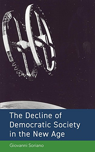 The Decline of Democratic Society in the New Age by [Soriano, Giovanni]