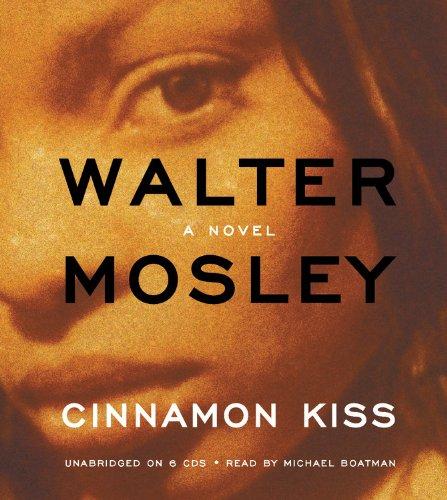 Cinnamon Kiss A Novel Easy Rawlins Mysteries Walter Mosley