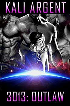 3013: OUTLAW (3013: The Series Book 14) by [Argent, Kali]