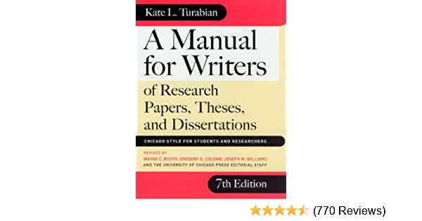A Manual For Writers Of Research Papers Theses And Dissertations  A Manual For Writers Of Research Papers Theses And Dissertations Seventh  Edition Chicago Style For Students And Researchers Chicago Guides To  Writing