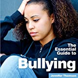 Bullying: The Essential Guide