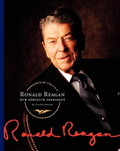 Ronald Reagan: Our Fortieth President (Presidents of the U.S.A.)