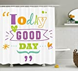 "Inspiring Quotes Shower Curtain Decor by Ambesonne, ""Today is a Good Day"" Happiness Moments Word Work with Success Theme Motivational, Polyester Fabric Bathroom Set with Hooks, Purple Yellow and Green"