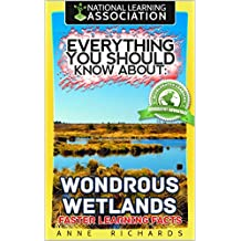 Everything You Should Know About: Wondrous Wetlands Faster Learning Facts