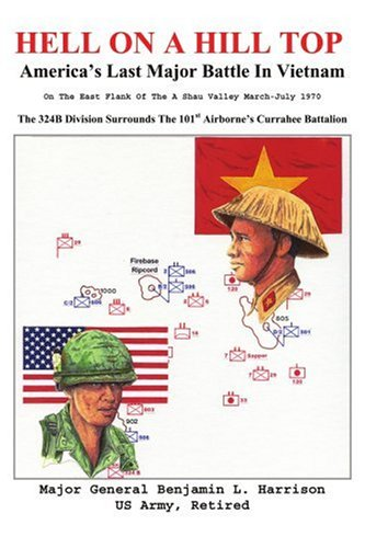 Hell On A Hill Top: America's Last Major Battle In Vietnam