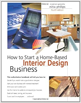 How To Start A Home Based Interior Design Business Amazoncouk Nita Phillips 9780762738779 Books